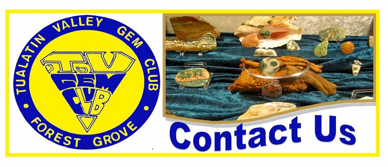 Contact the Tualatin Valley Rock and Gem Club.